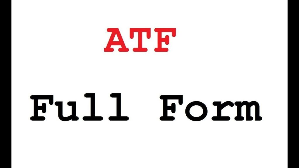 Full Form Of ATF, What Is The Full Form Of ATF