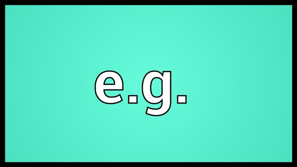 full form of eg, what is full form of eg